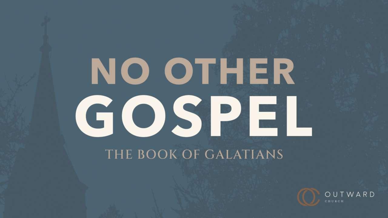 No Other Gospel: The Book of Galatians (Silverton)