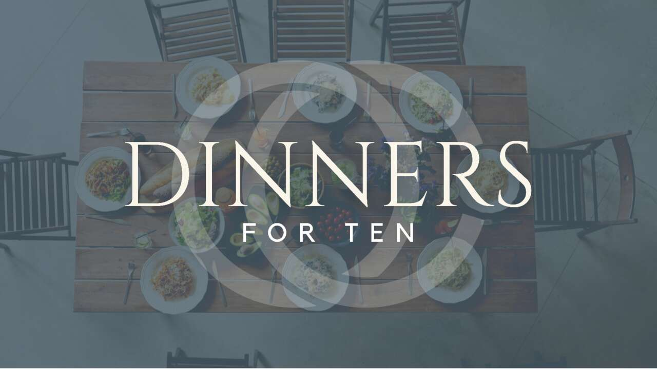 Dinners for Ten - Week of Oct 25-30th